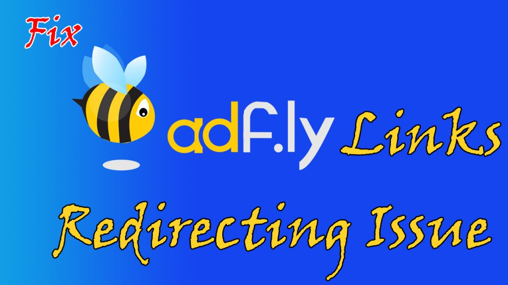 How To Fix Adfly Links Redirecting Issue..