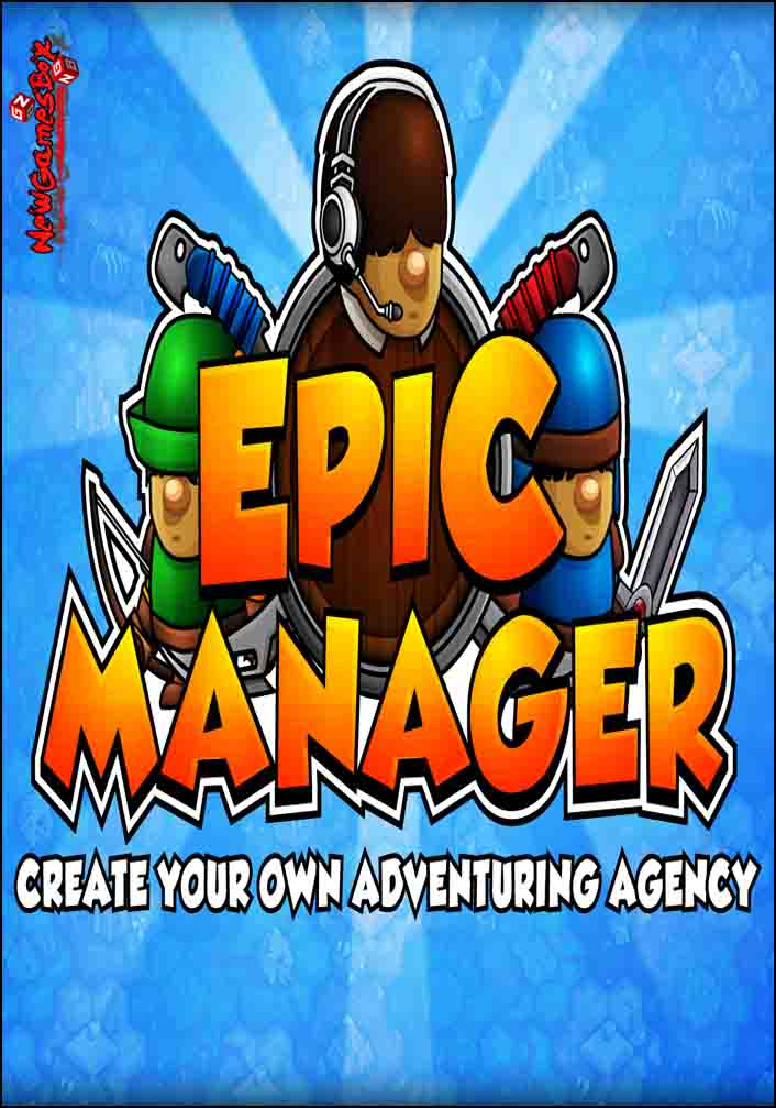 Epic Manager Create Your Own Adventuring Agency Free Download
