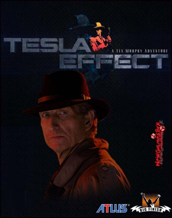Tesla Effect A Tex Murphy Adventure Free Download