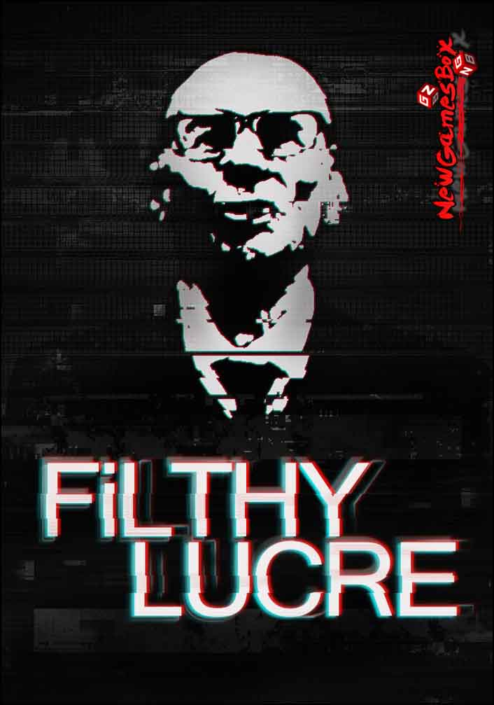 Filthy Lucre Free Download Full Version PC Game Setup