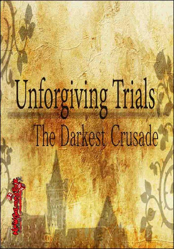 Unforgiving Trials The Darkest Crusade Free Download