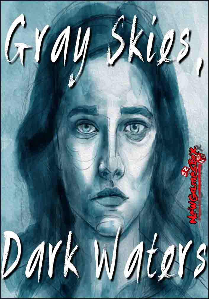 Gray Skies Dark Waters Free Download