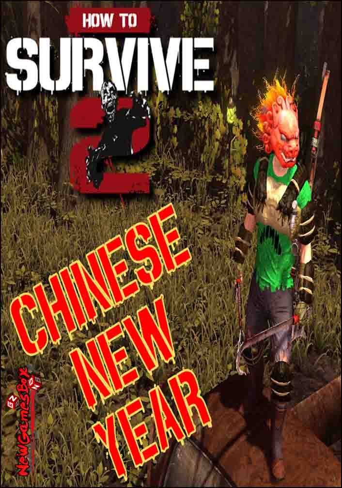 How To Survive 2 Chinese New Year Free Download