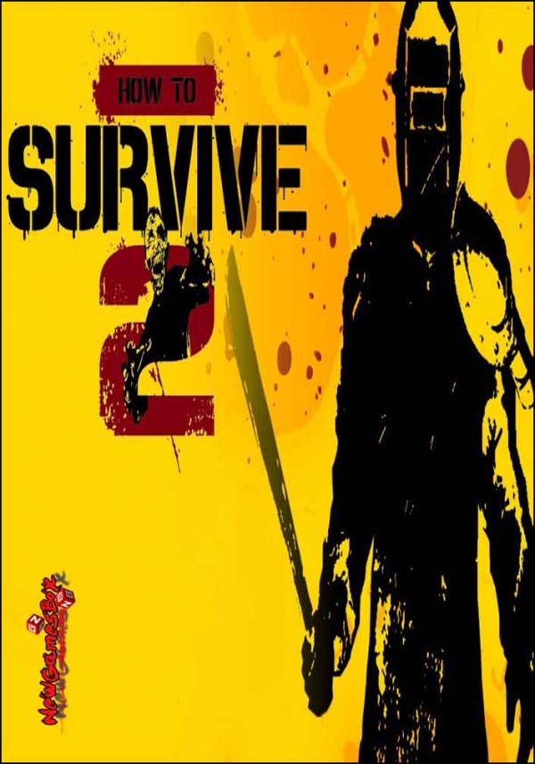 How To Survive 2 Free Download