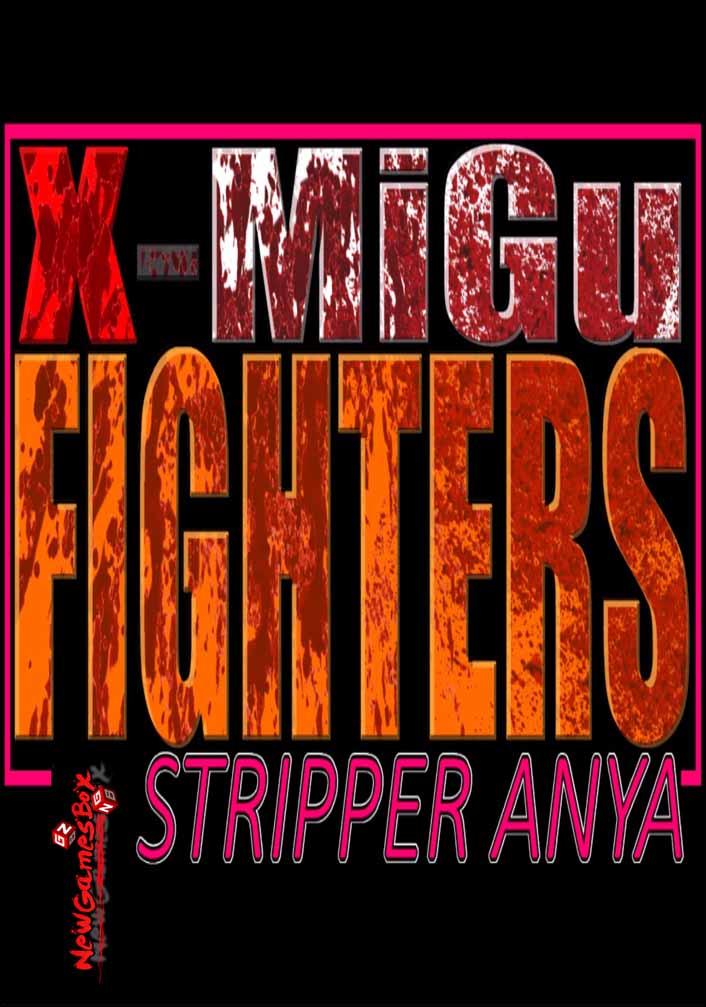 X-MiGuFighters Stripper Anya Free Download