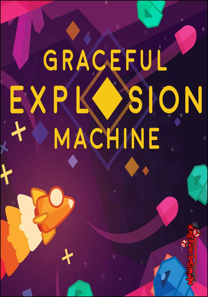 Graceful Explosion Machine Free Download