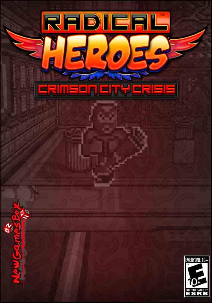 Radical Heroes Crimson City Crisis Free Download