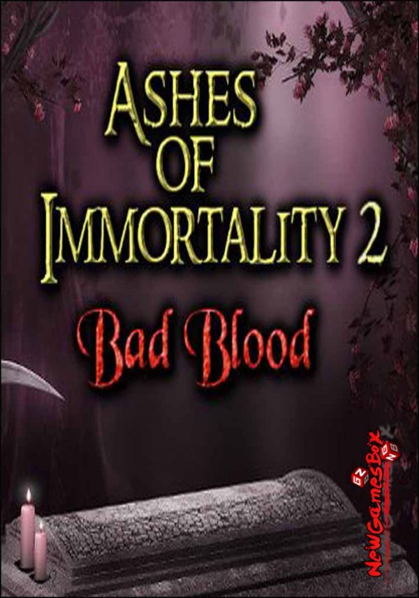 Ashes of Immortality 2 Bad Blood Free Download