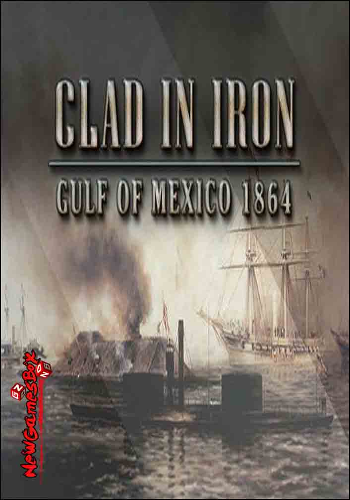 Clad in Iron Gulf of Mexico 1864 Free Download