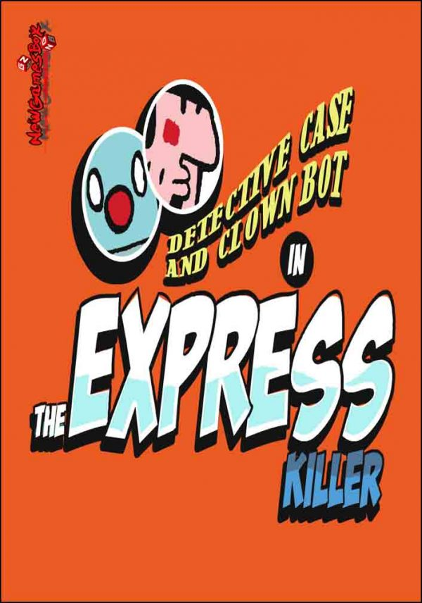 Detective Case and Clown Bot in The Express Killer Free Download