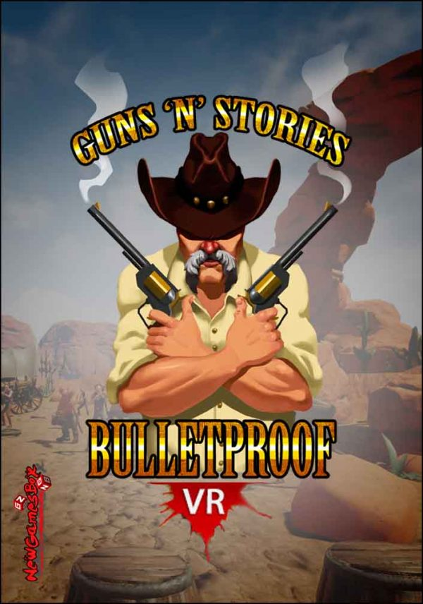 Guns n Stories Bulletproof VR Free Download