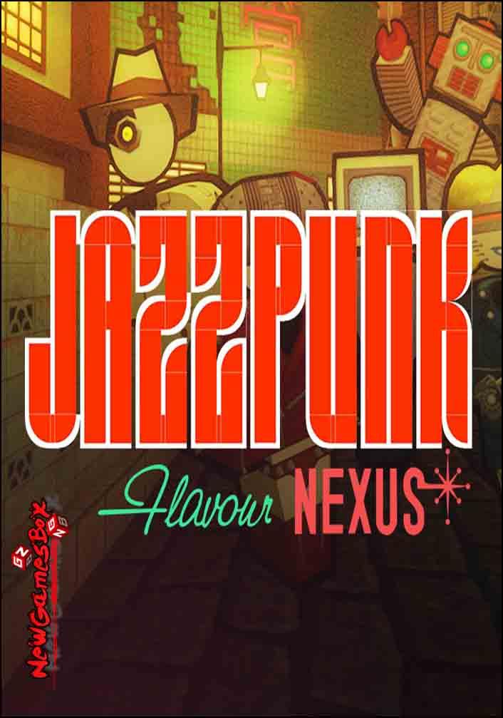 Jazzpunk Flavour Nexus Free Download Full Version Setup