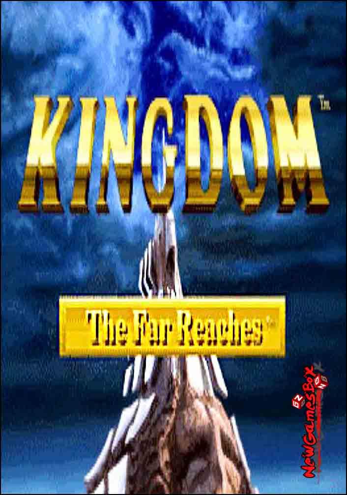 Kingdom The Far Reaches Free Download