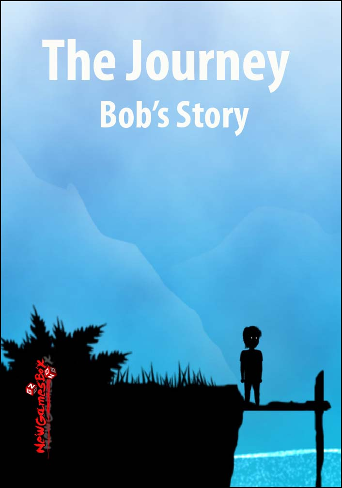 The Journey Bobs Story Free Download