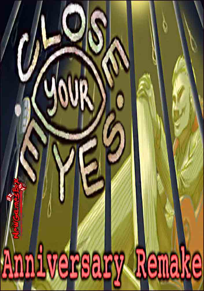 Close Your Eyes Anniversary Remake Free Download