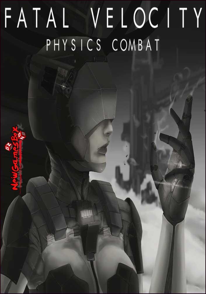 Fatal Velocity Physics Combat Free Download