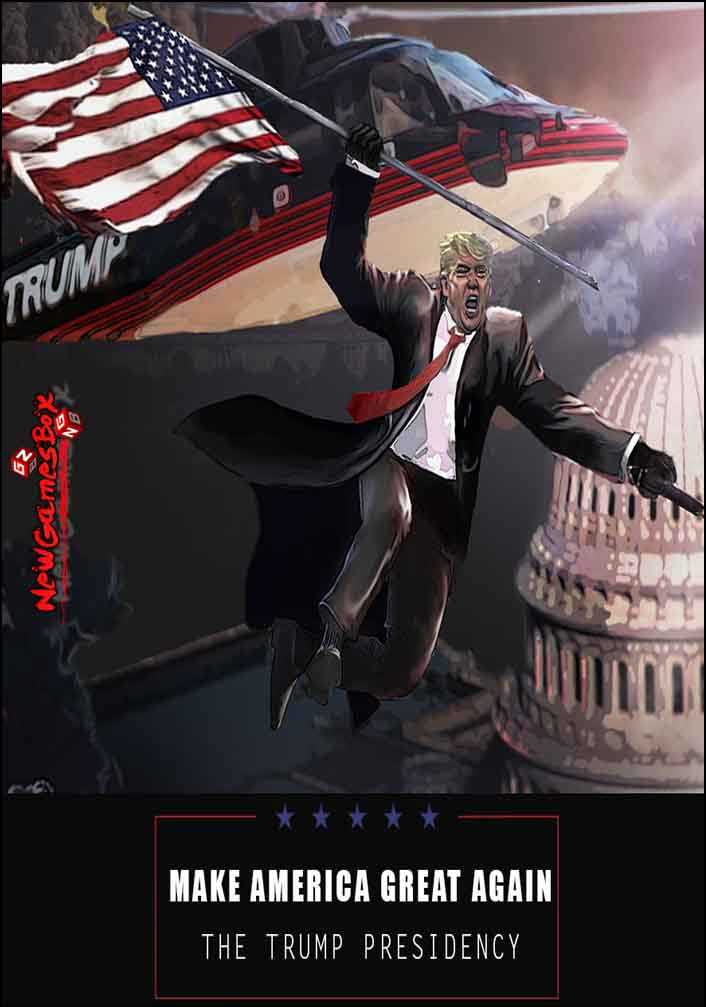 Make America Great Again The Trump Presidency Free Download