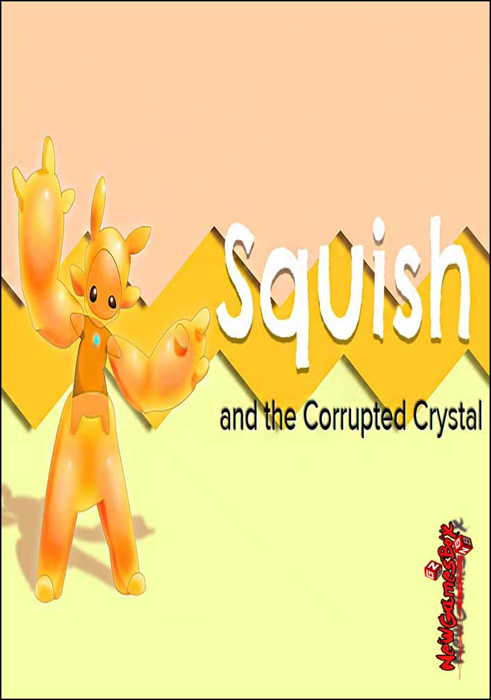 Squish and the Corrupted Crystal Free Download