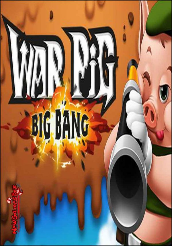 WAR Pig Big Bang Free Download
