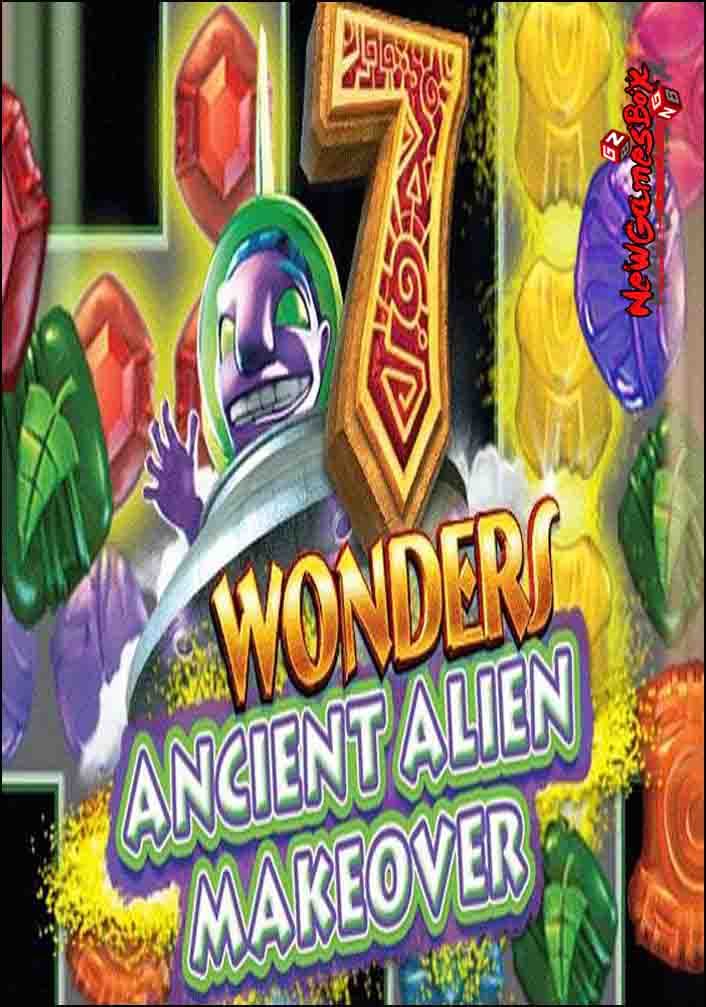 7 Wonders Ancient Alien Makeover Free Download