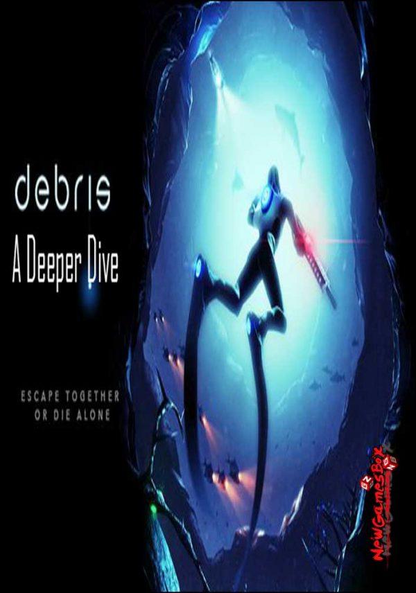 Debris A Deeper Dive Free Download