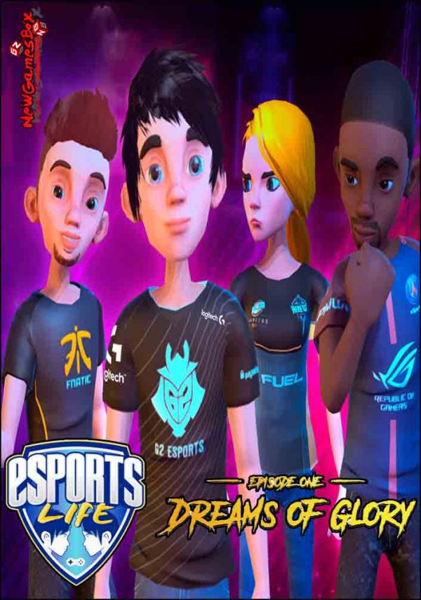 Esports Life Ep 1 Dreams of Glory Free Download