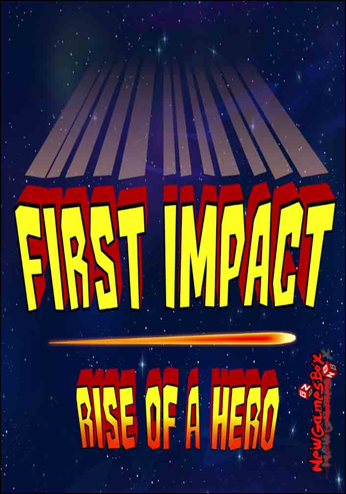 First Impact Rise Of A Hero Free Download