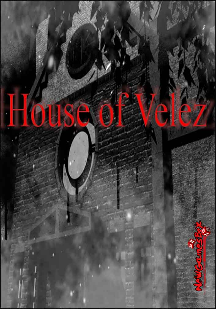 House Of Velez Part 1 Free Download