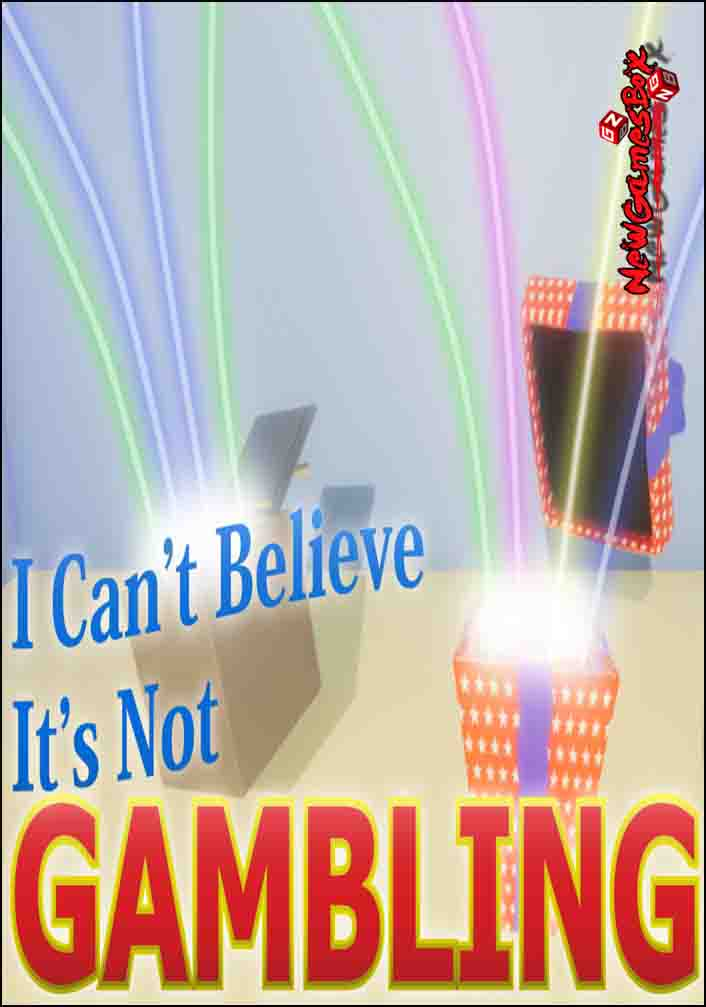 I Cant Believe Its Not Gambling Free Download