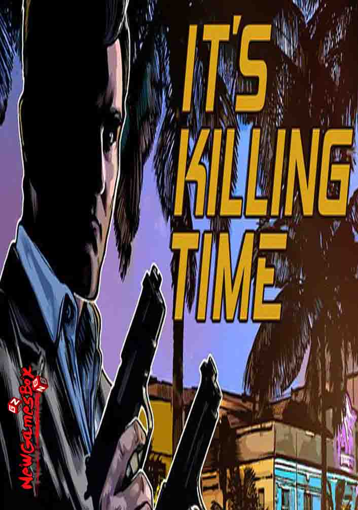 Its Killing Time Free Download