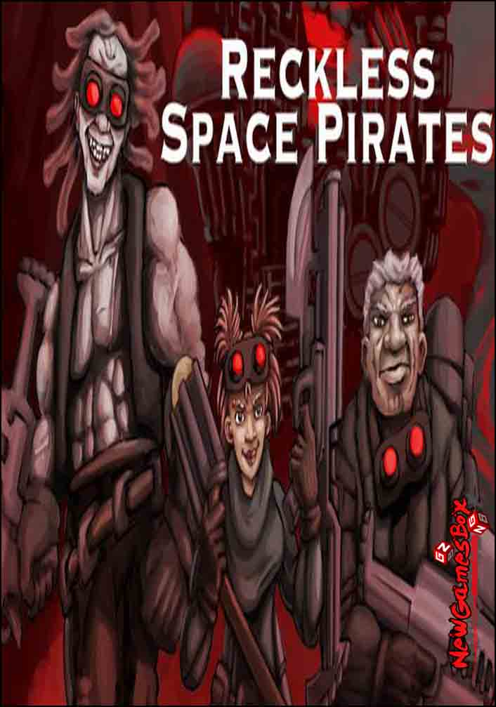 Reckless Space Pirates Free Download
