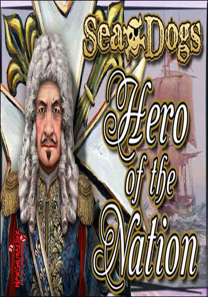 Sea Dogs To Each His Own Hero of the Nation Free Download
