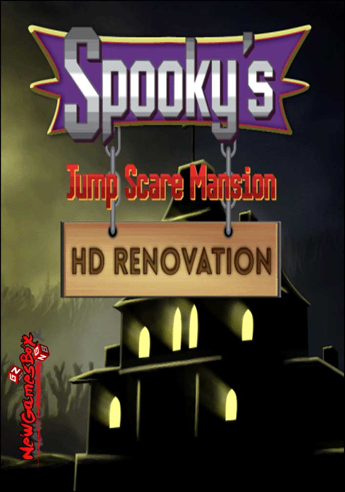 Spookys Jump Scare Mansion HD Renovation Free Download
