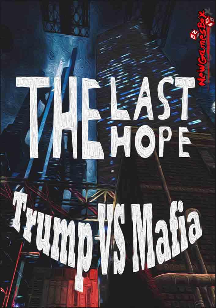 The Last Hope Trump vs Mafia North Korea Free Download