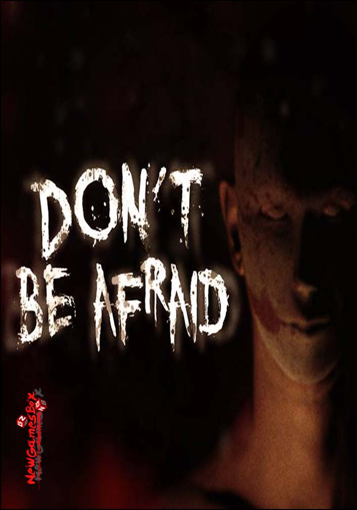 Dont Be Afraid Free Download
