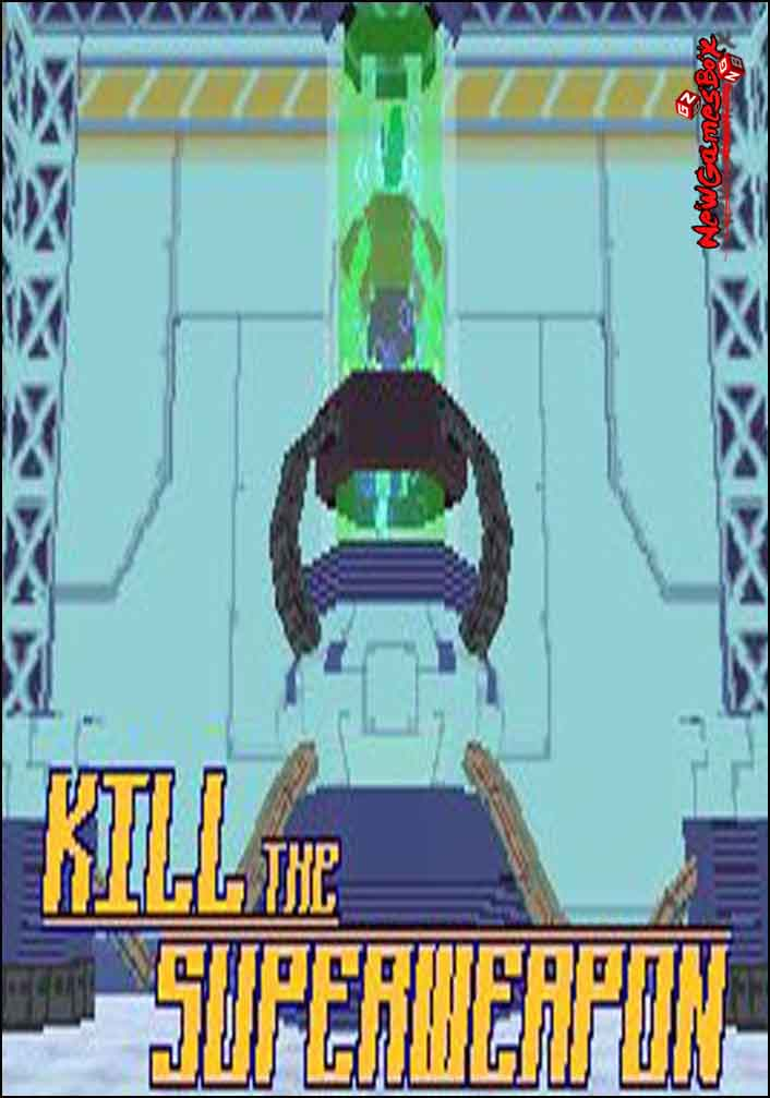 Kill The Superweapon Free Download