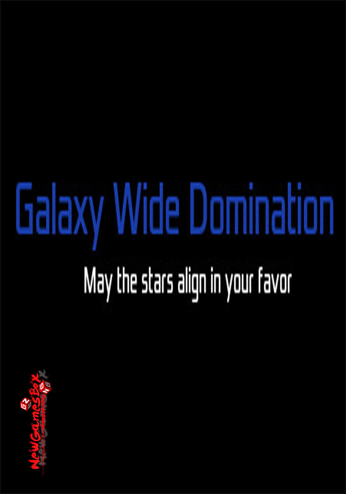 Galaxy Wide Domination Free Download