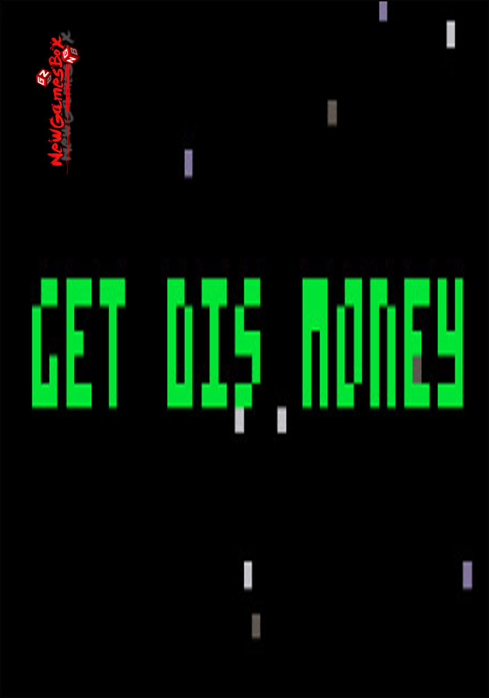 Get Dis Money Free Download