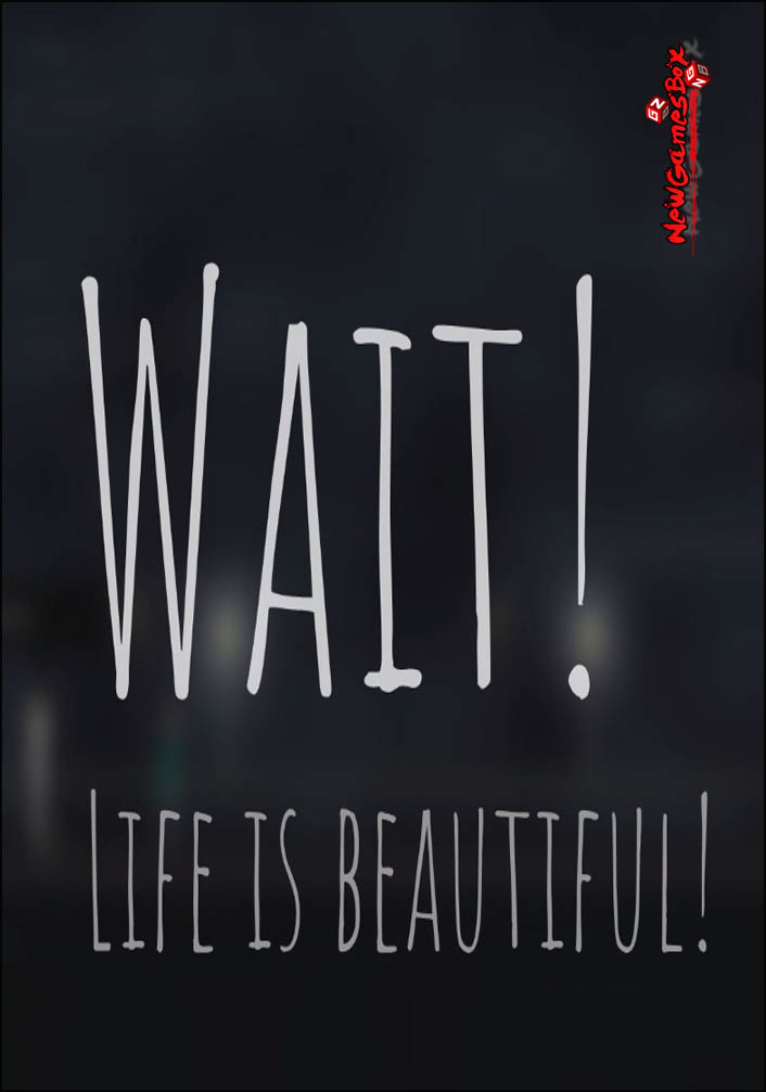 Wait Life Is Beautiful Free Download