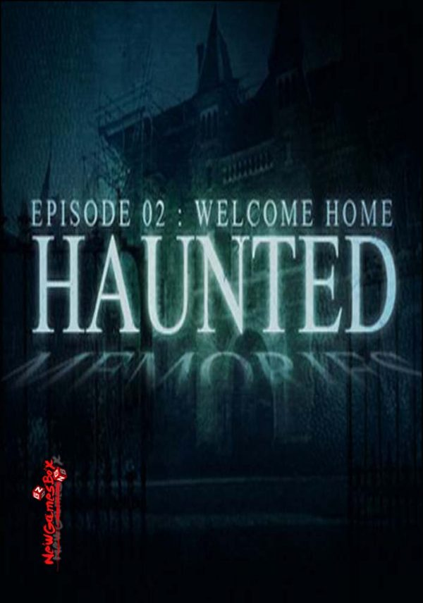 Haunted Memories Ep02 Welcome Home Free Download