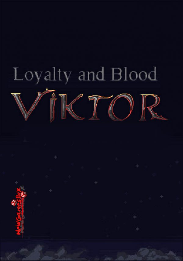 Loyalty And Blood Viktor Origins Free Download