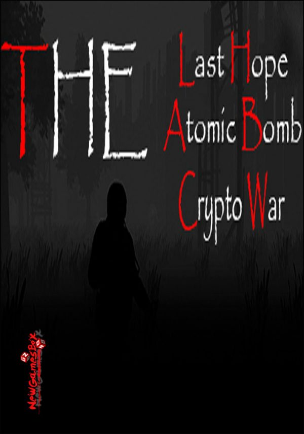 The Last Hope Atomic Bomb Crypto War Free Download