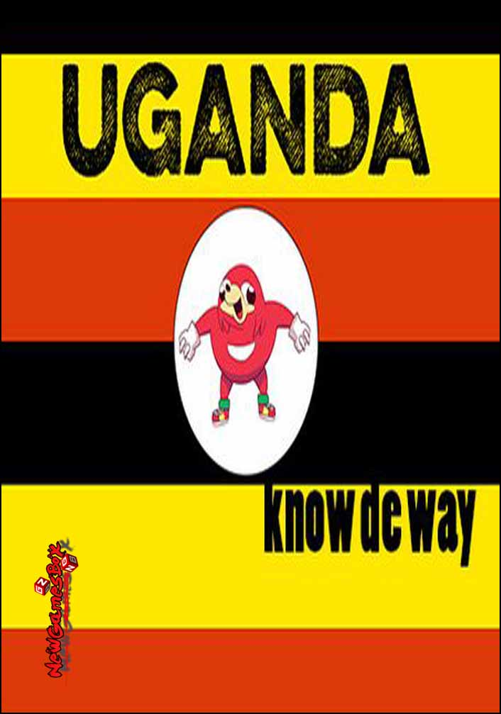Uganda Know de way Free Download
