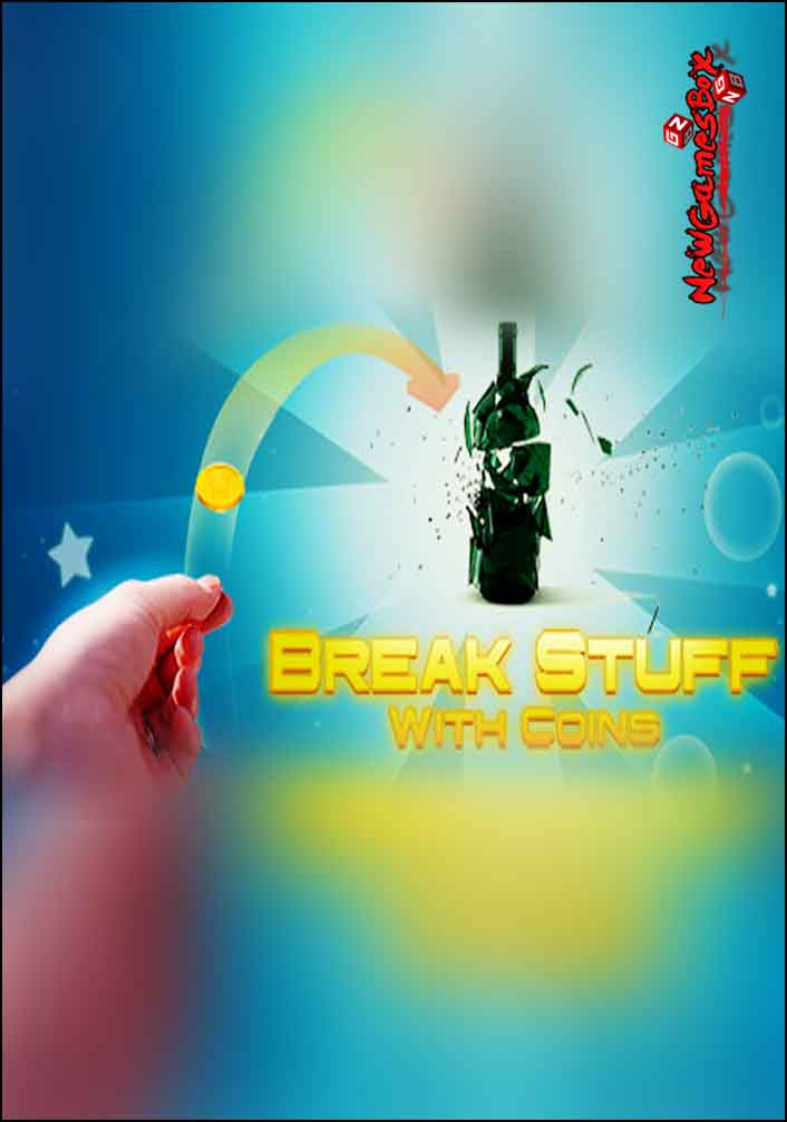 Break Stuff With Coins Free Download
