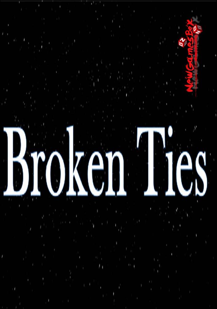 Broken Ties Free Download