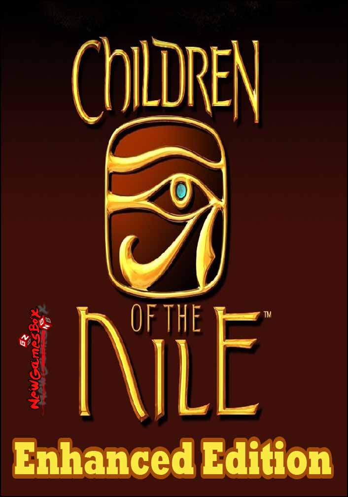 Children Of The Nile Enhanced Edition Free Download
