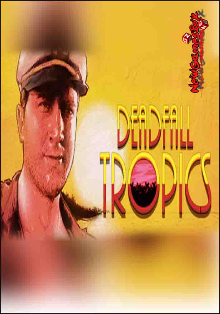 Deadfall Tropics Free Download
