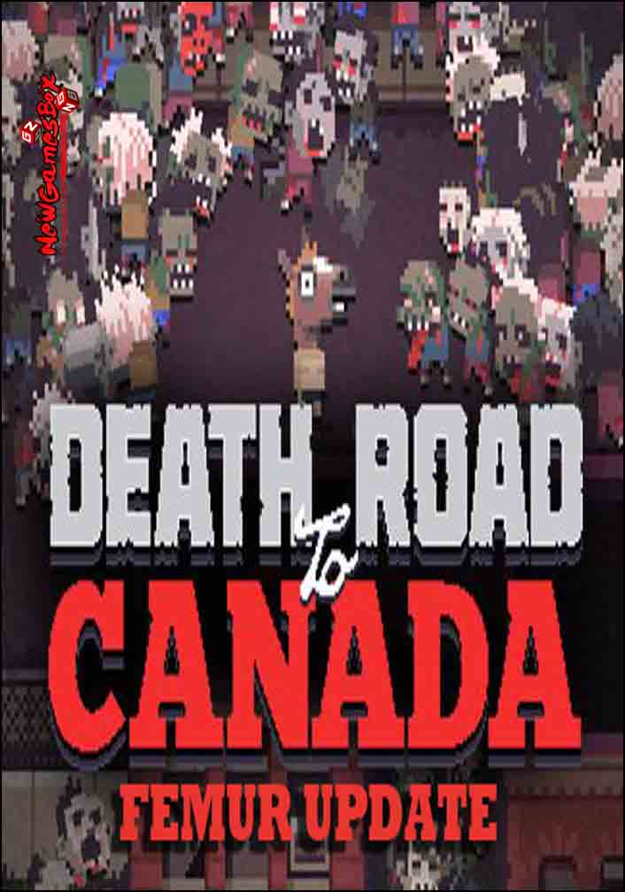 Death Road To Canada Femur Update Free Download