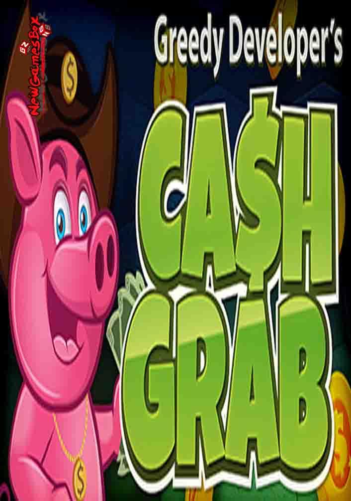 Greedy Developers Cash Grab Free Download