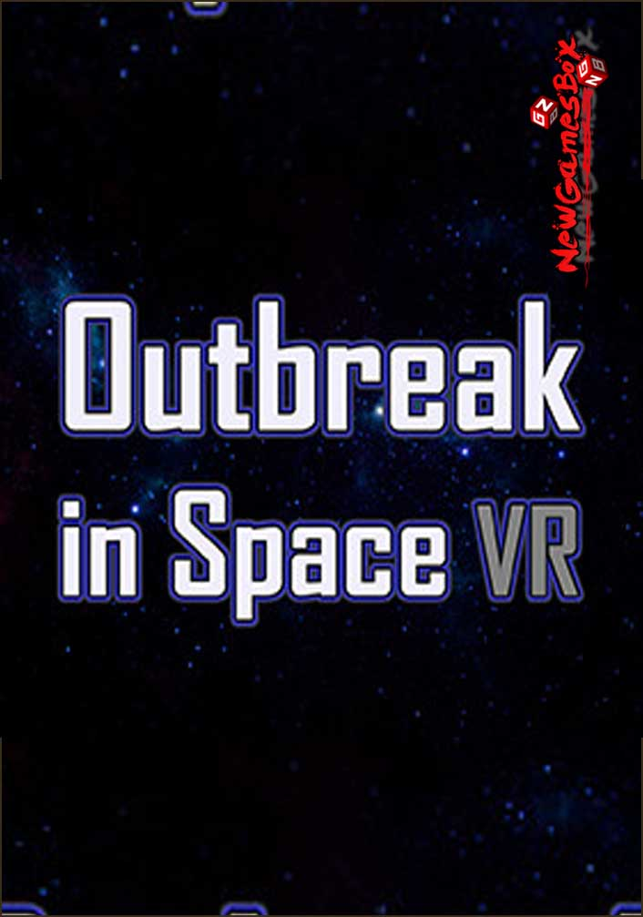 Outbreak In Space VR Free Download